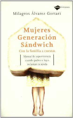 9788496981393: Mujeres generación sandwich: Con la familia a cuestas (Plataforma testimonio) (Spanish Edition)