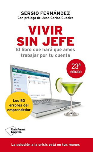 9788496981522: Vivir sin jefe: El libro que hará que ames trabajar por tu cuenta (Plataforma empresa) (Spanish Edition)