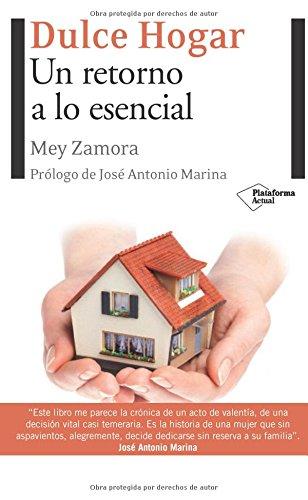 Dulce hogar: Un retorno a lo esencial: Zamora, Mey
