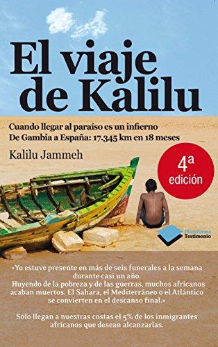 El viaje de Kalilu: Cuando llegar al paraÃso es un infierno. De Gambia a EspaÃ&plusmn...