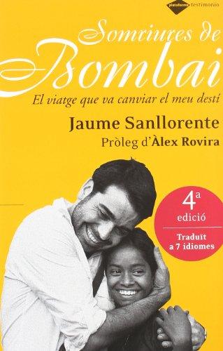 9788496981577: Somriures De Bombai. El Viatge Que Va Canviar El Meu Destí (català)
