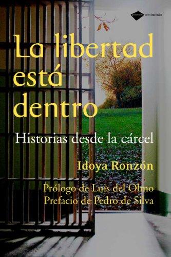 9788496981607: La libertad está dentro: Historias desde la cárcel (Plataforma testimonio) (Spanish Edition)