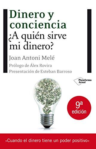 9788496981690: Dinero y conciencia: ¿A quién sirve mi dinero? (Plataforma actual) (Spanish Edition)