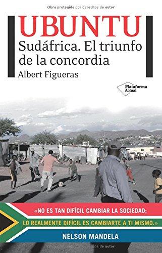 9788496981904: Ubuntu: Sudáfrica. El triunfo de la concordia (Plataforma actual) (Spanish Edition)