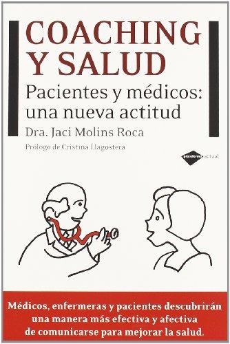 9788496981973: Coaching y salud: Pacientes y médicos: una nueva actitud (Plataforma actual) (Spanish Edition)
