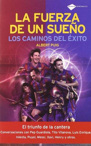 9788496981980: La fuerza de un sueño: Los caminos del éxito (Plataforma testimonio) (Spanish Edition)