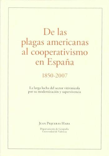 9788496995451: De Las Plagas Americanas Al Cooperativismo En España 1850-2007