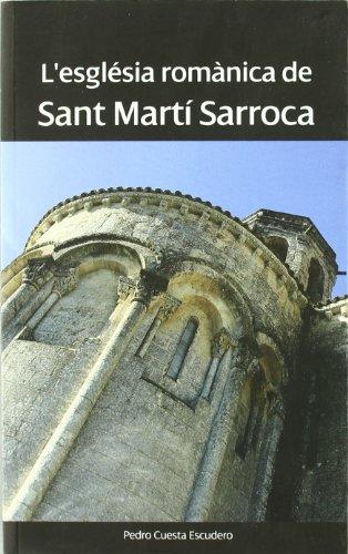 9788496995499: Esglesia Romanica Del Sant Marti Sarroca