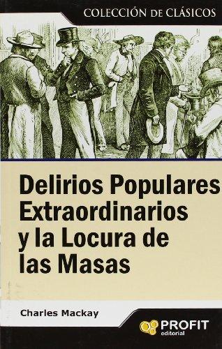 9788496998070: Delirios populares extraordinarios y la locura de las masas: Colección de clásicos
