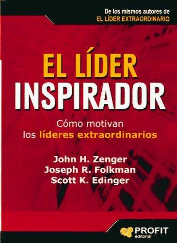 9788496998193: El líder inspirador: Cómo motivan los líderes extraordinarios