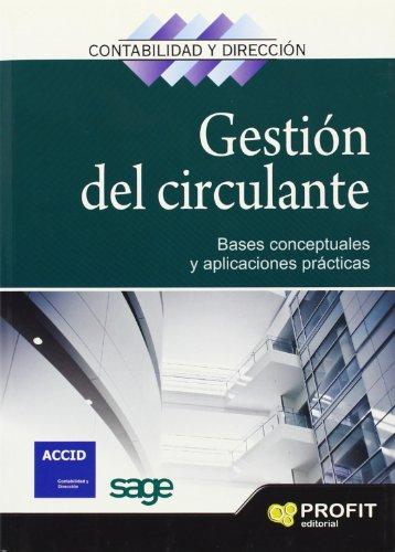 9788496998216: Gestión del circulante: Bases conceptuales y aplicaciones prácticas (Revista Contabilidad y Dirección)