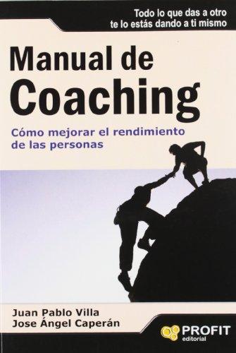 9788496998315: Manual de coaching: Cómo mejorar el rendimiento de las personas