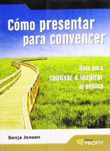 9788496998636: COMO PRESENTAR PARA CONVENCER (Spanish Edition)
