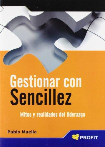 Gestionar con sencillez (Spanish Edition): Pablo Maella