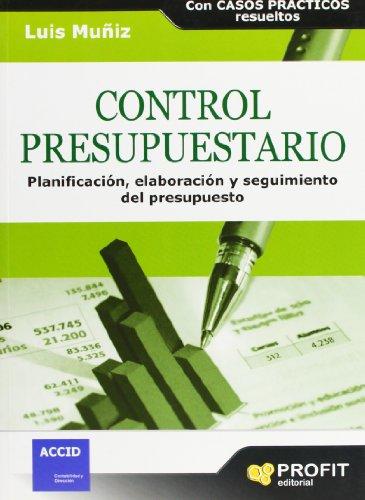 9788496998940: Control presupuestario: Planificación, elaboración, implantación y seguimiento del presupuesto