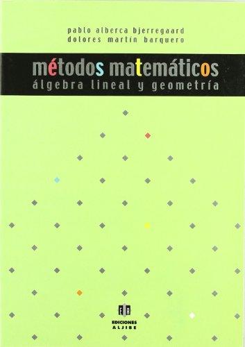 9788497000277: Métodos matemáticos.: Álgebra lineal y geometría