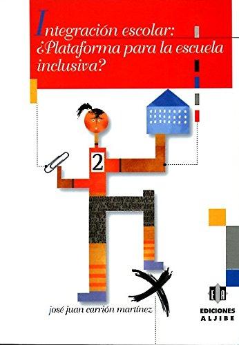 9788497000291: Integración escolar: ¿Plataforma para la escuela inclusiva?