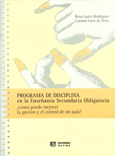 9788497000369: Programa de disciplina en la Enseñanza Secundaria Obligatoria: ¿Cómo puedo mejorar la gestión y el control de mi aula? - 9788497000369