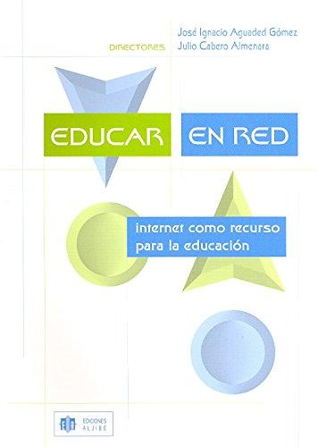 Educar en red: Internet como recurso para: Aguaded G?mez, Jos?