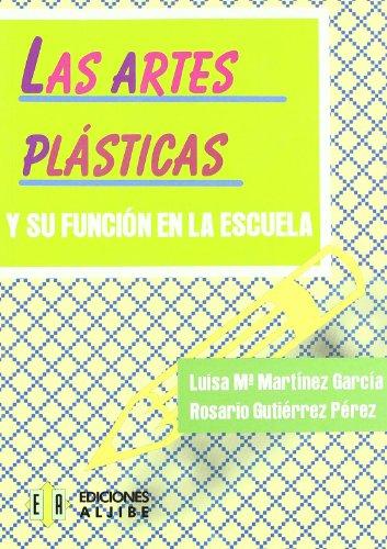 9788497000963: Las artes plásticas y su función en la escuela (Biblioteca de Educacion (Ediciones Aljibe)) (Spanish Edition)