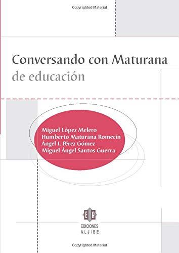 9788497001083: Conversando con Maturana de educación (Spanish Edition)
