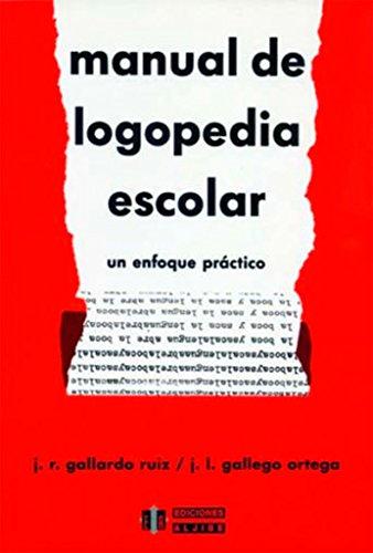 Manual de logopedia escolar : un enfoque: José Ramón; Gallego