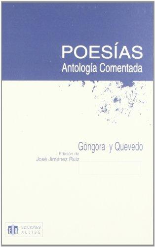 Poesías, antología comentada : Góngora y Quevedo: José Jiménez Ruiz