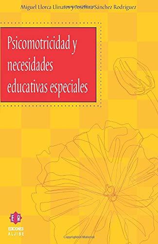 9788497001342: Psicomotricidad y necesidades educativas especiales (Coleccion Escuela y Necesidades Educativas Especiales) (Spanish Edition)