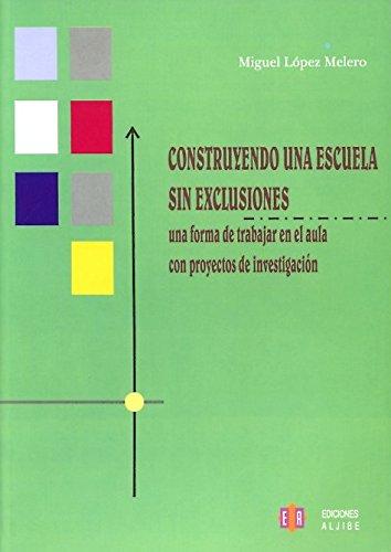9788497001571: Construyendo Una Escuela Sin Exclusiones
