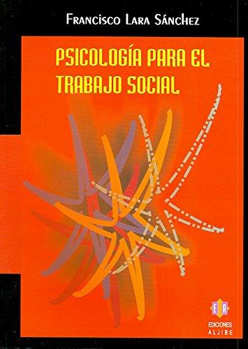 Psicología para el trabajo social: FRANCISCO LARA SANCHEZ