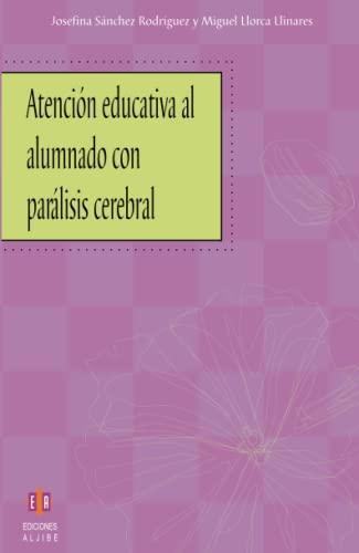 9788497001724: Atención Educativa Al Alumnado Con Parálisis Cerebral
