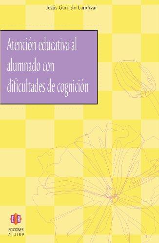 9788497001731: Atención educativa al alumnado con dificultades de cognición (Spanish Edition)