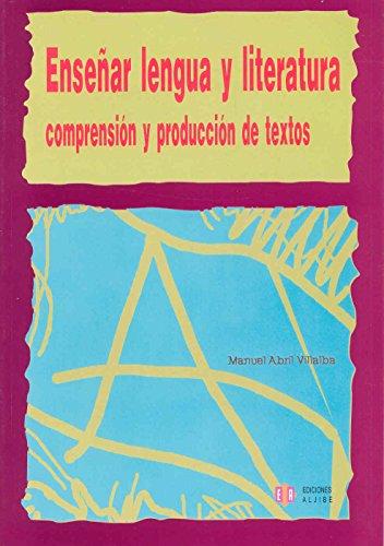 9788497001793: Enseñar lengua y literatura: Comprensión y producción de textos