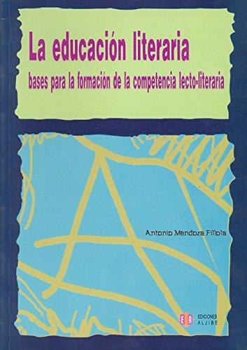 9788497001816: La educación literaria: Bases para la formación de la competencia lecto-escritora