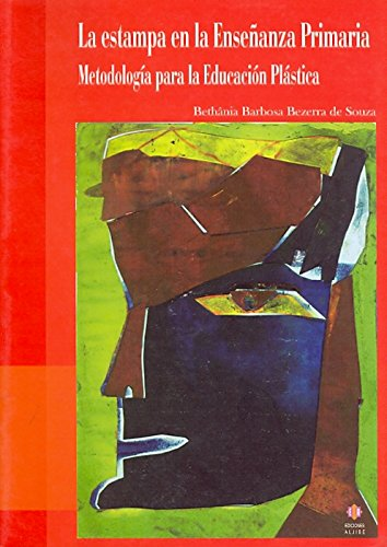 La estampa en la Enseñanza Primaria. Metodología para la Educación Plástica - Bethânia Barbosa Bezerra de Souza