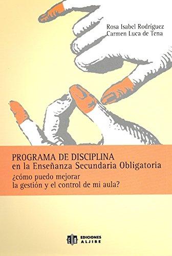 9788497002219: Programa de disciplina en la Enseñanza Secundaria Obligatoria: ¿Cómo puedo mejorar la gestión y el control de mi aula? - 9788497002219