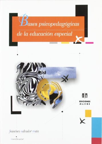 Bases psicopedagogicas de la educacion especial: Salvador Mata, Francisco