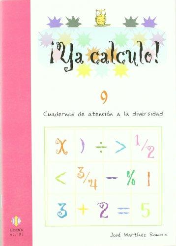 9788497003162: ¡Ya calculo!.9. Cuadernos de atención a la diversidad. Sumas, restas, multiplicaciones y divisiones.