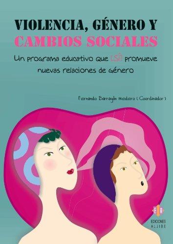 9788497003315: Violencia, género y cambios sociales: Un programa educativo que (sí) promueve nuevas relaciones de género (Spanish Edition)