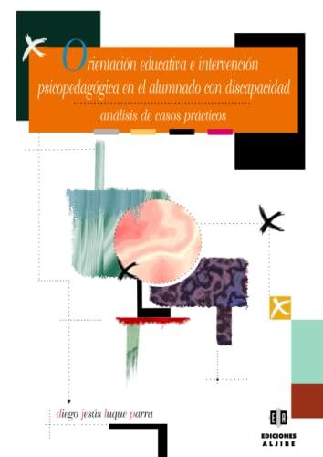 9788497003377: Orientación educativa e intervención psicopedagógica en el alumnado con discapacidad: Análisis de casos prácticos (Coleccion Educacion Especial) (Spanish Edition)