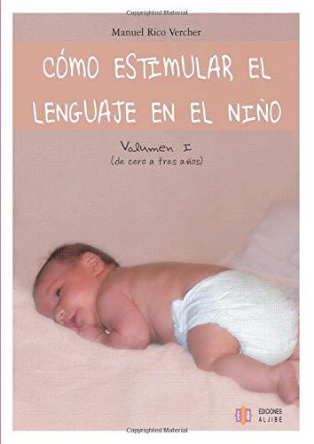 9788497003391: Cómo Estimular El Lenguaje En El Niño. Vol. 1 (Audicion Y Lenguaje)