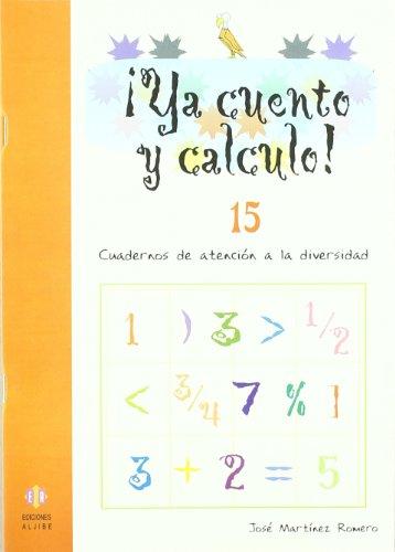 9788497004275: ¡Ya cuento y calculo! 15: Potencias y raices cuadradas