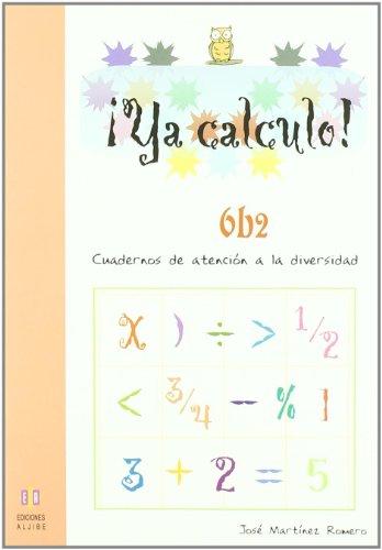 9788497004367: Ya calculo 6b2: Multiplicaciones hasta el 9: 10