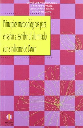9788497004435: Principios metodológicos para enseñar a escribir al alumnado con síndrome de Down (Spanish Edition)