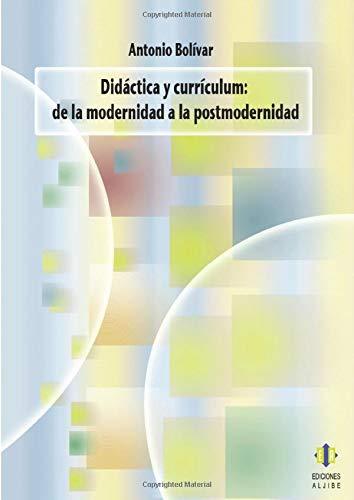 9788497004596: Didáctica y currículum: De la modernidad a la postmoderidad (Spanish Edition)