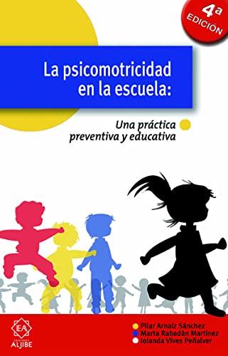 9788497004619: La psicomotricidad en la escuela: Una práctica preventiva y educativa (Monograficos (aljibe))