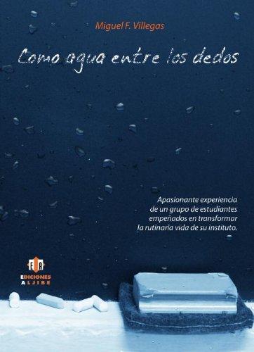 9788497006279: Como agua entre los dedos (Spanish Edition)