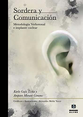 9788497006408: Sordera y comunicación: Metodología verbotonal e implante coclear (Spanish Edition)