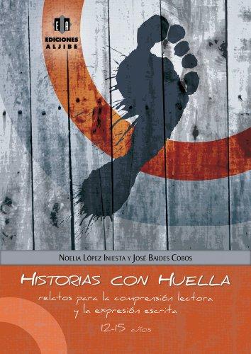 9788497007047: Historias con huella: Relatos para la comprensión lectora y la expresión escrita (Spanish Edition)