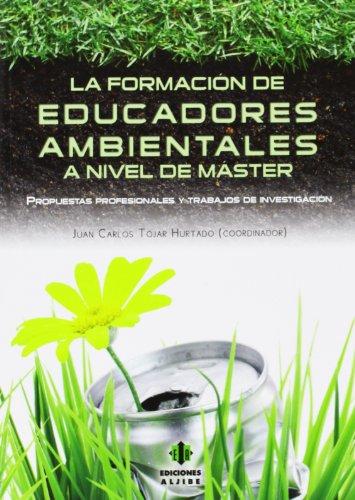 9788497007788: La formación de educadores ambientales a nivel de máster: Propuestas profesionales y trabajos de investigación